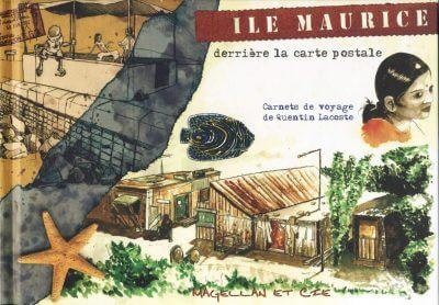 Île Maurice, Derrière La Carte Postale - Couverture Livre - Collection Coups de crayon - Éditions Magellan & Cie