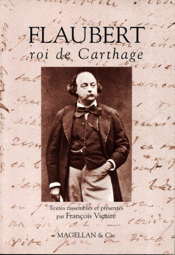 Flaubert, Roi De Carthage - Couverture Livre - Collection Traces et fragments - Éditions Magellan & Cie