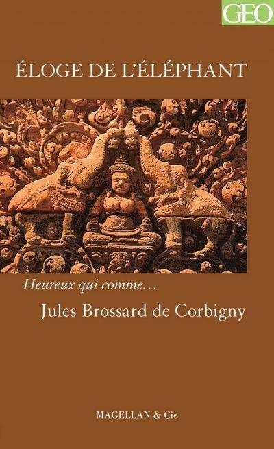 Éloge De L'éléphant - Couverture Livre - Collection Heureux qui comme... - Éditions Magellan & Cie