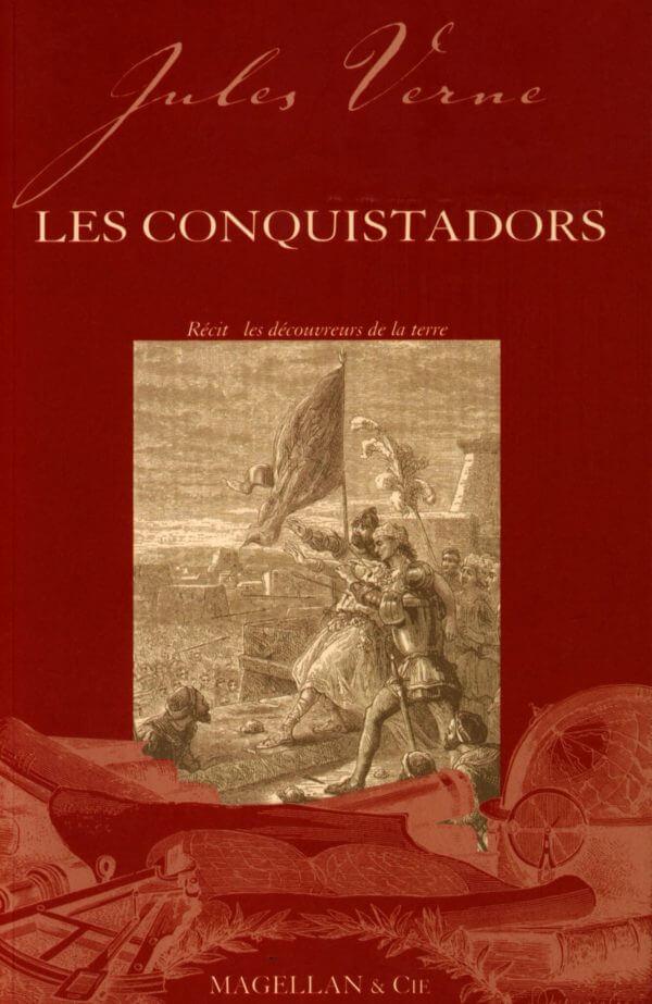 Les Conquistadors - Couverture Livre - Collection Les Explorateurs - Éditions Magellan & Cie