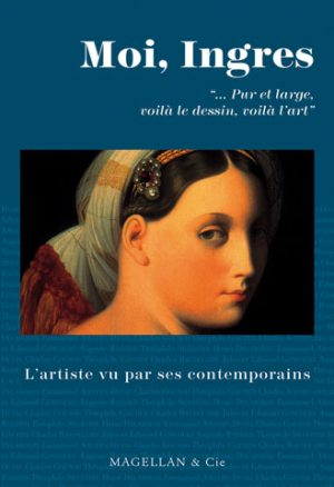 Moi, Ingres - Couverture Livre - Collection Moi peintre - Éditions Magellan & Cie