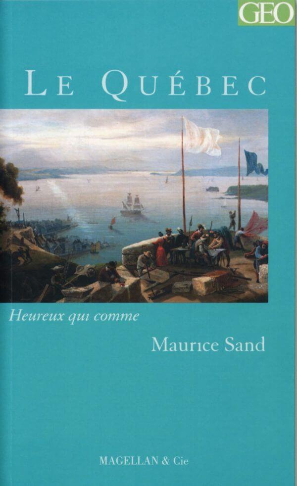 Le Québec - Couverture Livre - Collection Heureux qui comme... - Éditions Magellan & Cie