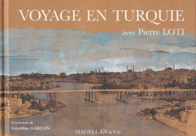 Voyage En Turquie Avec Pierre Loti - Couverture Livre - Collection Coups de crayon - Éditions Magellan & Cie