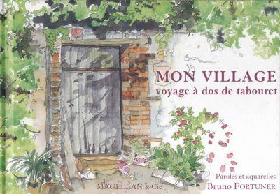 Mon Village, Voyage À Dos De Tabouret - Couverture Livre - Collection Coups de crayon - Éditions Magellan & Cie