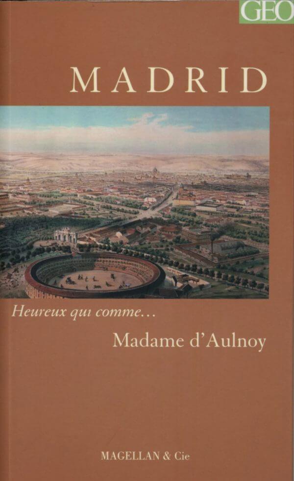 Madrid - Couverture Livre - Collection Heureux qui comme... - Éditions Magellan & Cie