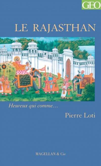 Le Rajasthan - Couverture Livre - Collection Heureux qui comme... - Éditions Magellan & Cie