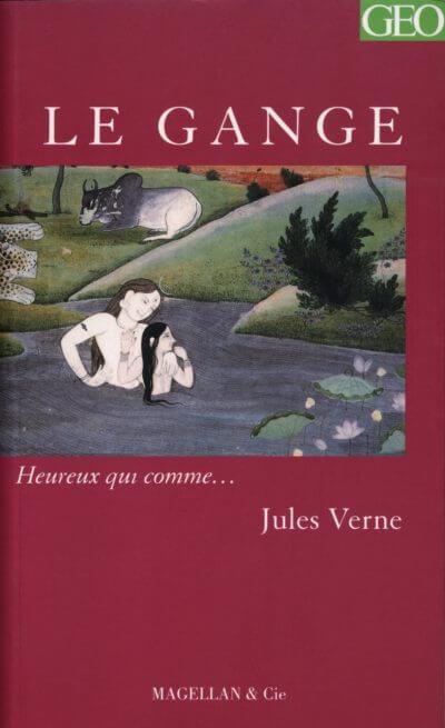 Le Gange - Couverture Livre - Collection Heureux qui comme... - Éditions Magellan & Cie