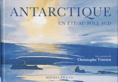 Antarctique, Un Été Au Pôle Sud - Couverture Livre - Collection Coups de crayon - Éditions Magellan & Cie
