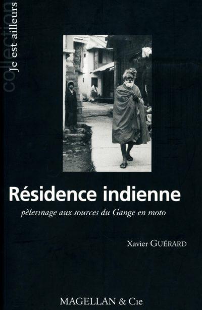 Résidence Indienne, Pèlerinage Aux Sources du Gange À Moto - Couverture Livre - Collection Je est ailleurs - Éditions Magellan & Cie