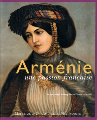 Arménie, Une Passion Française - Couverture Livre - Collection Mémoires d'institutions - Éditions Magellan & Cie