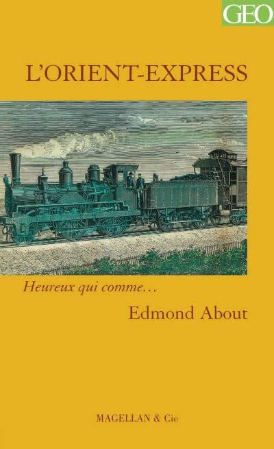 L'orient-Express - Couverture Livre - Collection Heureux qui comme... - Éditions Magellan & Cie
