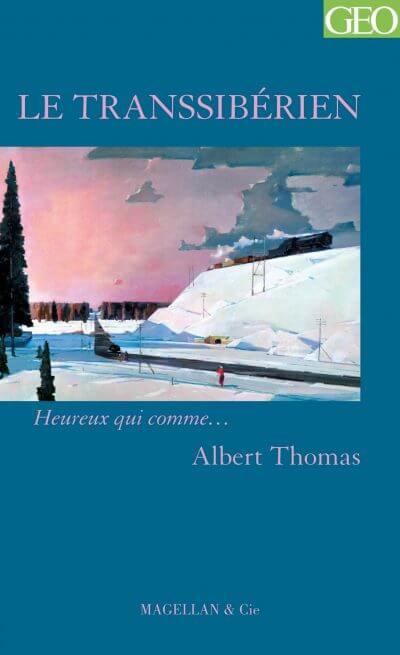 Le Transsibérien - Couverture Livre - Collection Heureux qui comme... - Éditions Magellan & Cie