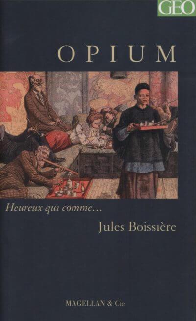 Opium - Couverture Livre - Collection Heureux qui comme... - Éditions Magellan & Cie