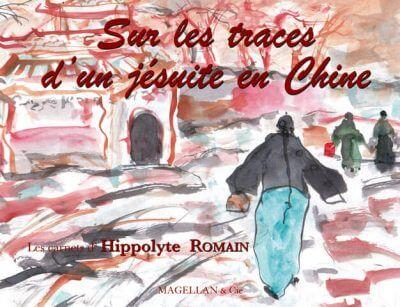 Sur Les Traces D'un Jésuite En Chine - Couverture Livre - Collection Coups de crayon - Éditions Magellan & Cie