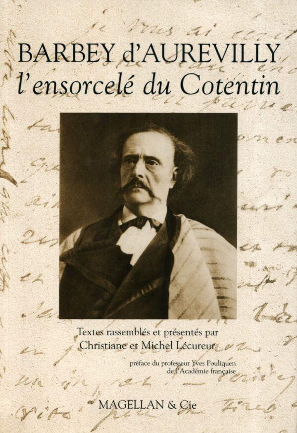 Barbey D'aurevilly, L'ensorcelé du Cotentin - Couverture Livre - Collection Traces et fragments - Éditions Magellan & Cie