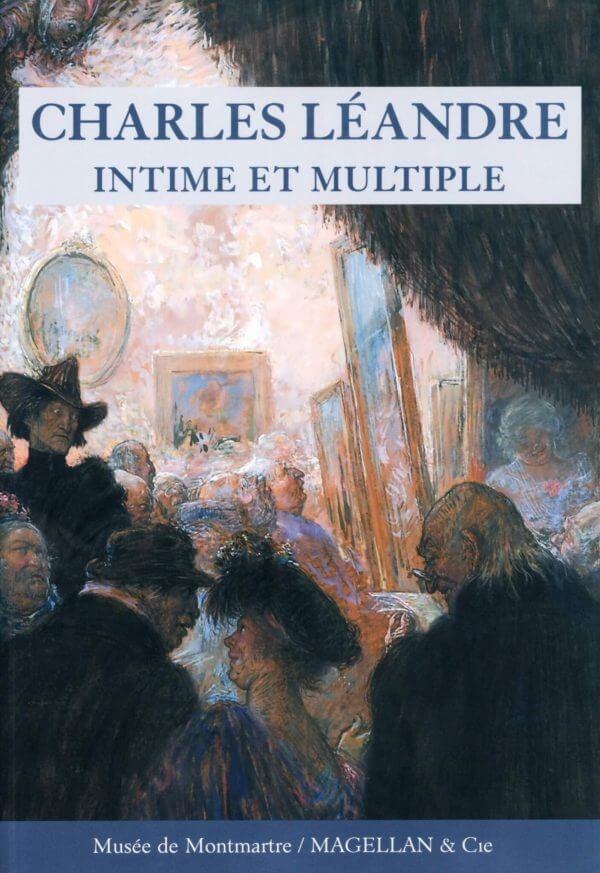 Charles Léandre, Intime Et Multiple - Couverture Livre - Collection Moi peintre - Éditions Magellan & Cie