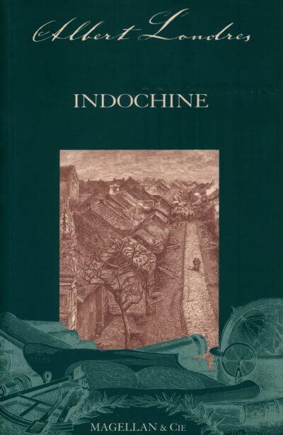 Indochine - Couverture Livre - Collection Les Explorateurs - Éditions Magellan & Cie