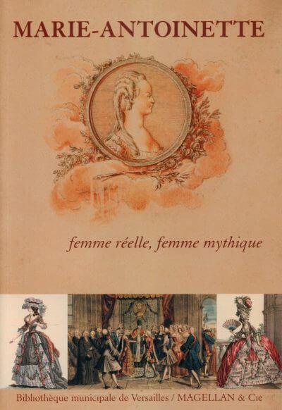 Marie-Antoinette, Femme Réelle, Femme Mythique - Couverture Livre - Collection Mémoires d'institutions - Éditions Magellan & Cie