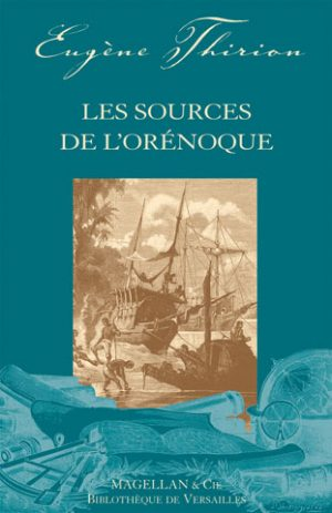 Les Sources De L'orénoque - Couverture Livre - Collection Les Explorateurs - Éditions Magellan & Cie