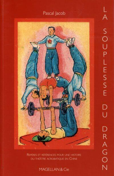 La Souplesse du Dragon - Couverture Livre - Collection Spectacles vivants - Éditions Magellan & Cie