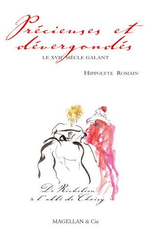 Précieuses Et Dévergondés, Le Xviie Siècle Galant - Couverture Livre - Collection Hors collection - Éditions Magellan & Cie