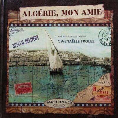 Algérie, Mon Amie - Couverture Livre - Collection Coups de crayon - Éditions Magellan & Cie