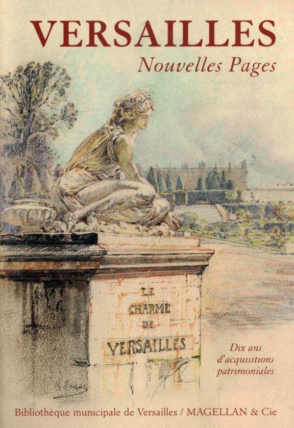 Versailles, Nouvelles Pages - Couverture Livre - Collection Mémoires d'institutions - Éditions Magellan & Cie