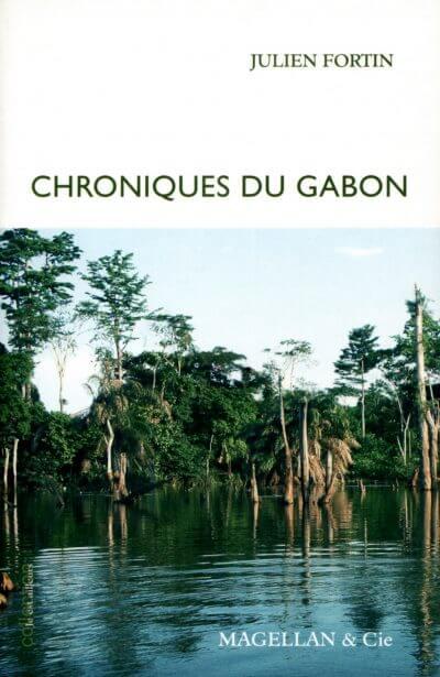 Chroniques du Gabon - Couverture Livre - Collection Je est ailleurs - Éditions Magellan & Cie