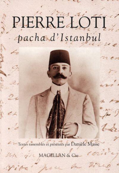 Pierre Loti, Pacha D'istanbul - Couverture Livre - Collection Traces et fragments - Éditions Magellan & Cie