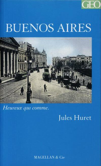 Buenos Aires - Couverture Livre - Collection Heureux qui comme... - Éditions Magellan & Cie