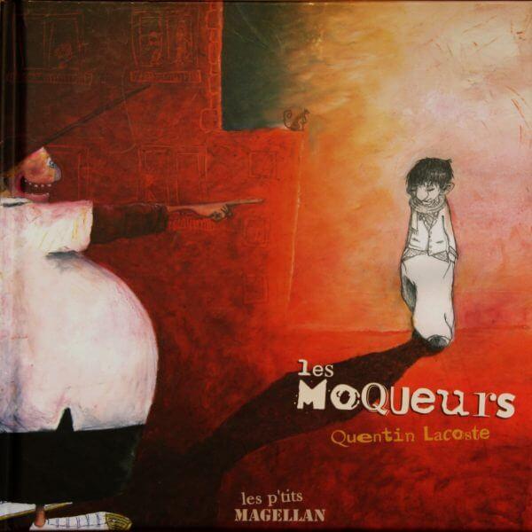 Les Moqueurs - Couverture Livre - Collection Jeunesse > Albums, Les P'tits Magellan: à partir de 3 ans - Éditions Magellan & Cie