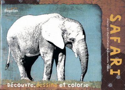 Safari, Découvre, Dessine Et Colorie - Couverture Livre - Collection Jeunesse > Albums, Les P'tits Magellan: à partir de 3 ans - Éditions Magellan & Cie