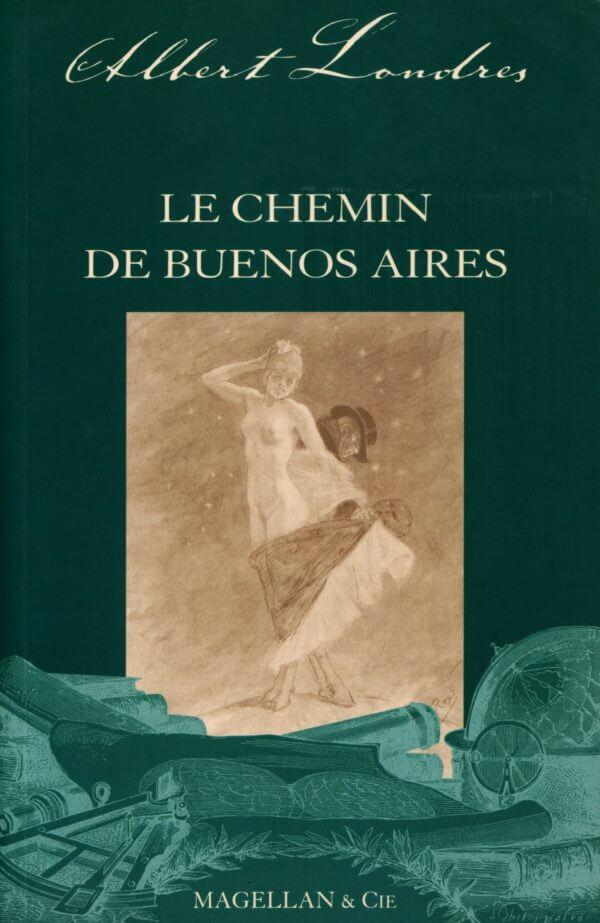 Le Chemin De Buenos Aires - Couverture Livre - Collection Les Explorateurs - Éditions Magellan & Cie