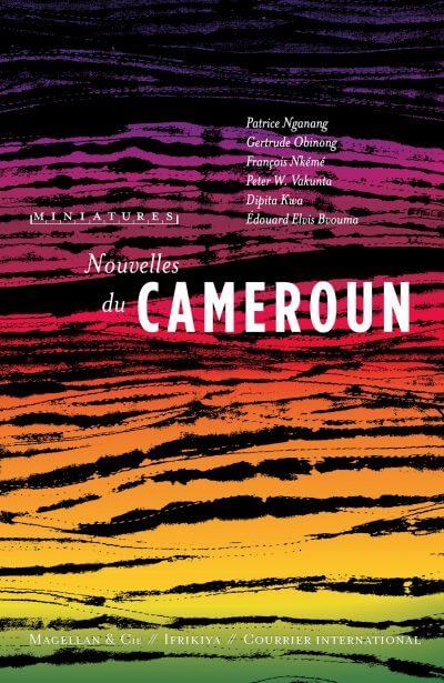 Nouvelles du Cameroun - Couverture Livre - Collection Miniatures - Éditions Magellan & Cie