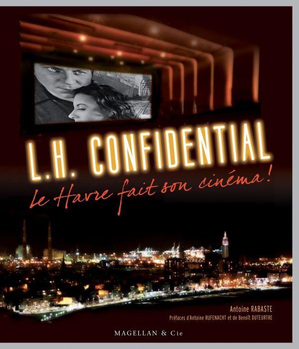 Lh Confidential - Couverture Livre - Collection Spectacles vivants - Éditions Magellan & Cie