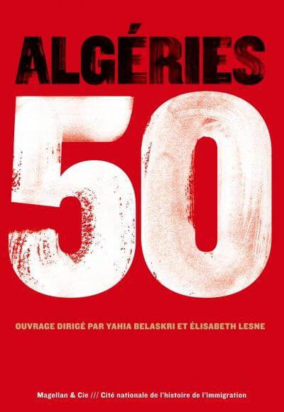 Algéries 50 - Couverture Livre - Collection Les Ancres contemporaines - Éditions Magellan & Cie
