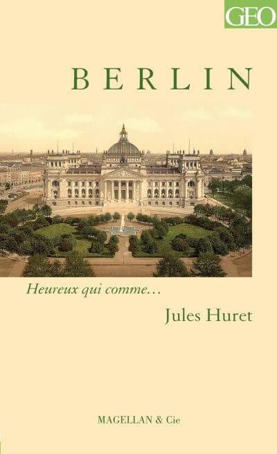 Berlin - Couverture Livre - Collection Heureux qui comme... - Éditions Magellan & Cie