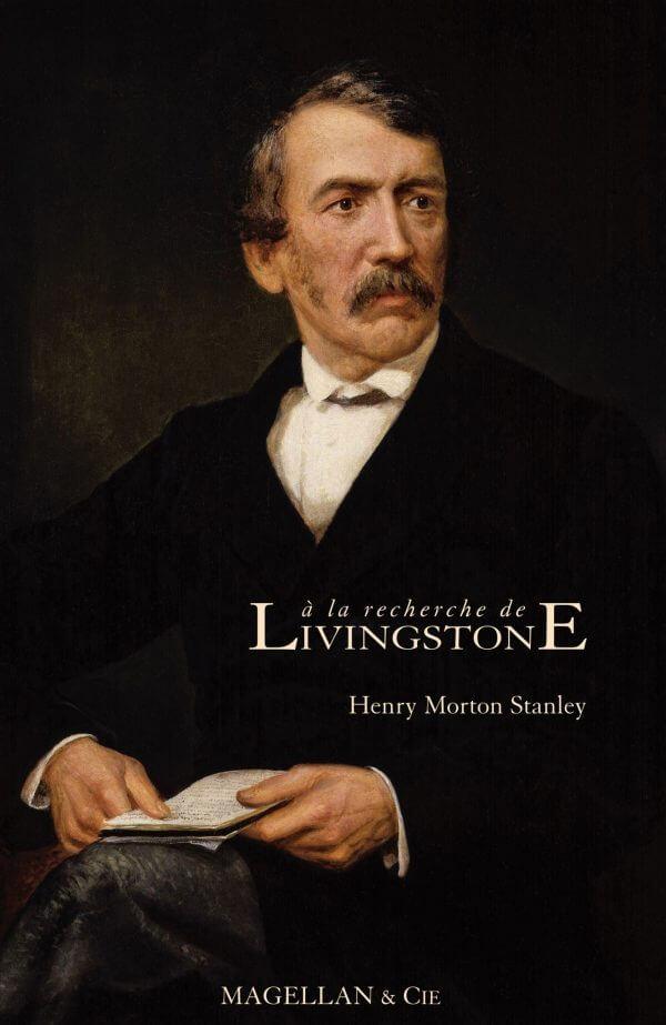 A La Recherche De Livingstone - Couverture Livre - Collection Les Explorateurs - Éditions Magellan & Cie