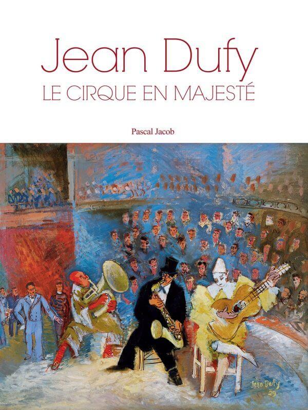 Jean dufy, Le Cirque En Majesté - Couverture Livre - Collection Spectacles vivants - Éditions Magellan & Cie
