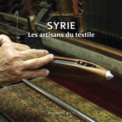 Syrie, Les Artisans du Textile - Couverture Livre - Collection Merveilles du monde - Éditions Magellan & Cie