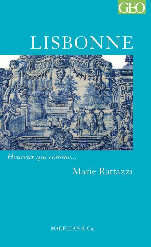 Lisbonne - Couverture Livre - Collection Heureux qui comme... - Éditions Magellan & Cie