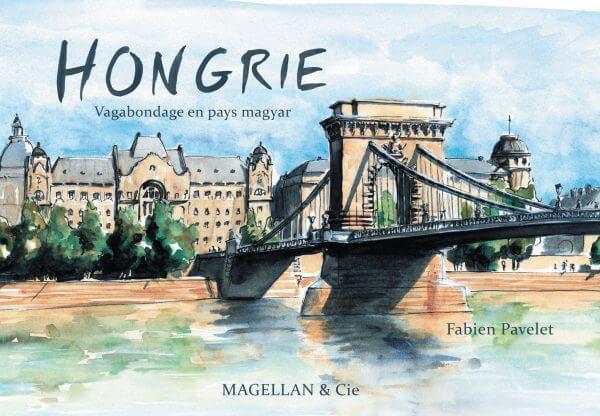 Hongrie, Vagabondage En Pays Magyar - Couverture Livre - Collection Coups de crayon - Éditions Magellan & Cie