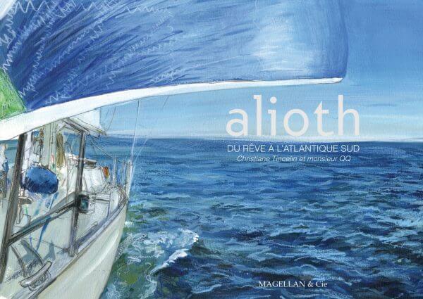 Alioth, du Rêve À L'atlantique Sud - Couverture Livre - Collection Coups de crayon - Éditions Magellan & Cie