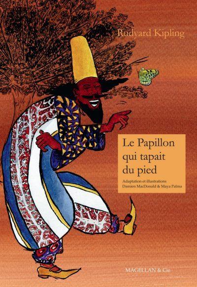 Le Papillon Qui Tapait du Pied - Couverture Livre - Collection Jeunesse > Albums, Les P'tits Magellan: à partir de 3 ans - Éditions Magellan & Cie