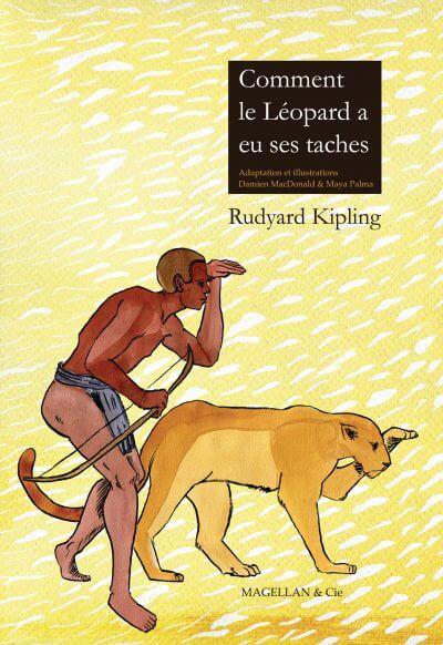 Comment Le Léopard A Eu Ses Taches - Couverture Livre - Collection Jeunesse > Albums, Les P'tits Magellan: à partir de 3 ans - Éditions Magellan & Cie