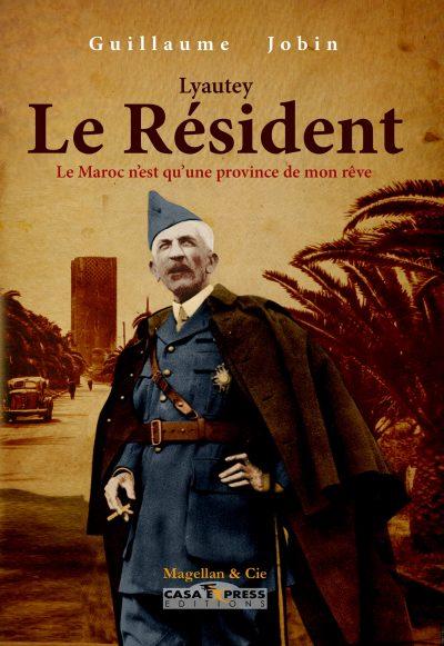 Lyautey, Le Résident - Couverture Livre - Collection Les Explorateurs - Éditions Magellan & Cie