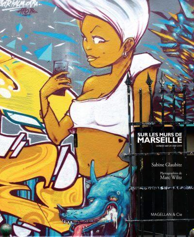 Sur Les Murs De Marseille (Street Art In The City) - Couverture Livre - Collection Merveilles du monde - Éditions Magellan & Cie
