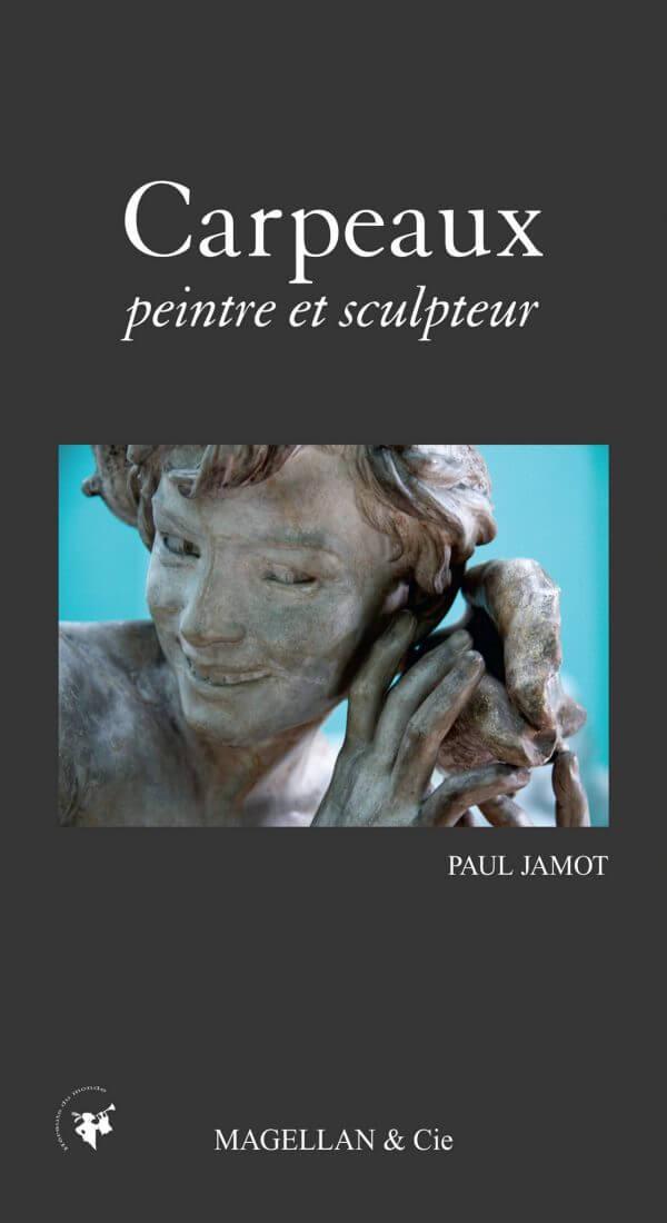 Carpeaux, Peintre Et Sculpteur - Couverture Livre - Collection Hérauts du monde - Éditions Magellan & Cie