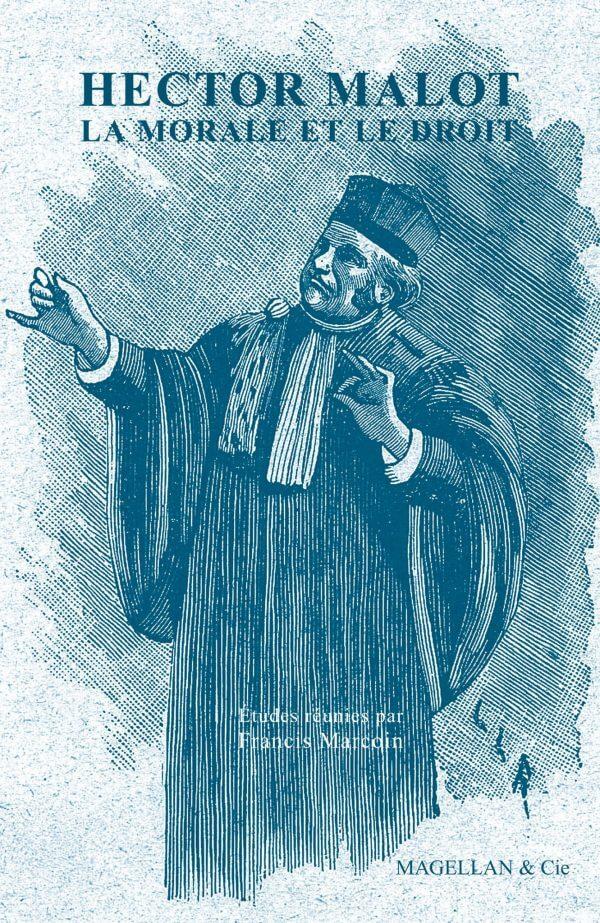 Hector Malot, La Morale Et Le Droit - Couverture Livre - Collection Hors collection - Éditions Magellan & Cie