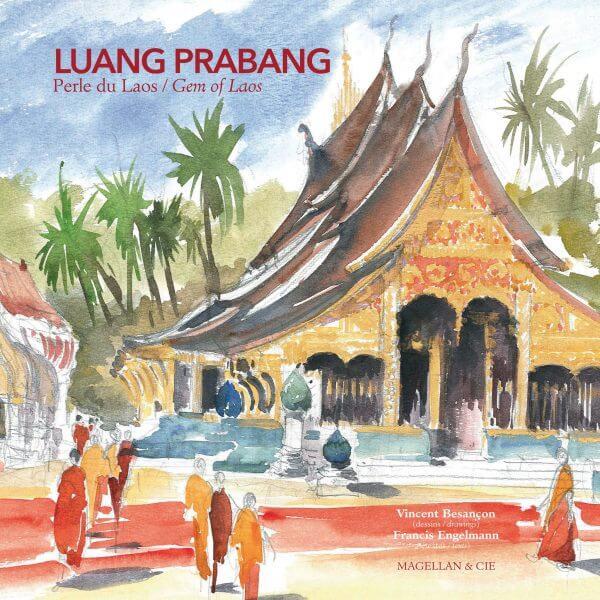Luang Prabang, Perle du Laos / Gem Of Laos - Couverture Livre - Collection Coups de crayon - Éditions Magellan & Cie